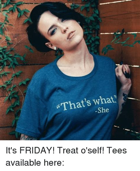 Friday Treat by That S What She It S Friday Treat O Self Tees Available
