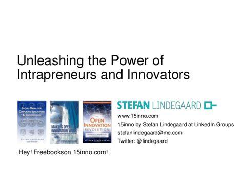unleashing the power of unleashing the power of intrapreneurs and innovators june 2013
