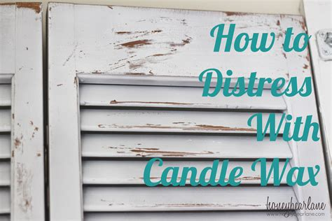 how to how to distress with candle wax honeybear lane