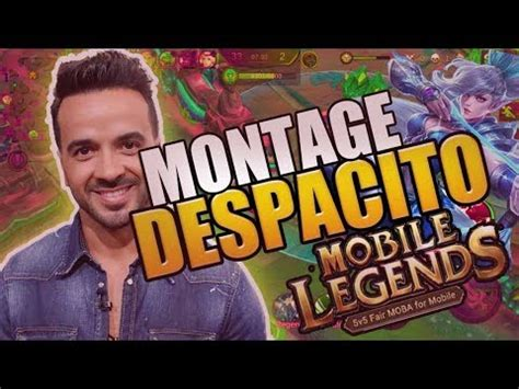 despacito mobile legend despacito mobile legend cancion funny moments mobile
