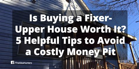 is it worth buying a house is buying a fixer upper house worth it 5 helpful tips to avoid a costly money pit