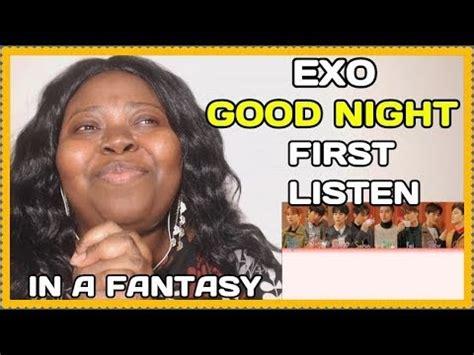 download mp3 exo good night first listen exo good night reaction youtube