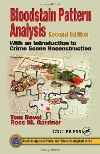 pattern analysis book bloodstain pattern analysis by tom bevel american book