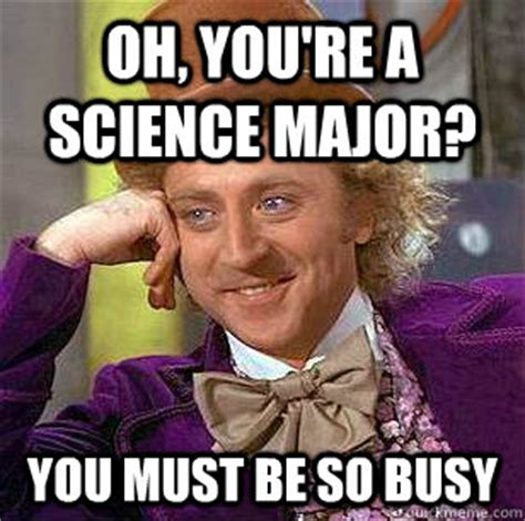 Parenting You Must Products For Busy by Oh You Re A Science Major You Must Be So Busy