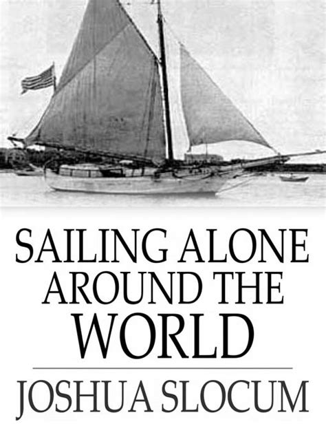 sailing alone around the world books sailing alone around the world ebook by joshua slocum