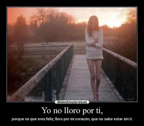 Imagenes Lloro Por Amor | yo no lloro por ti desmotivaciones
