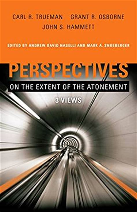 perspectives on the extent of the atonement 3 views