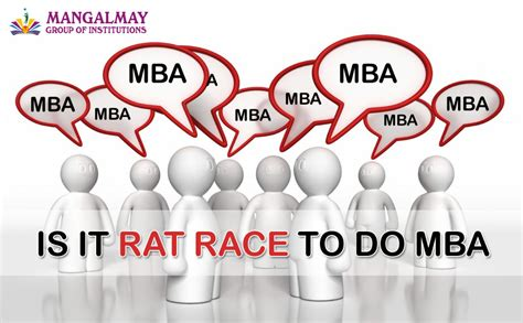 Do Mba by Is It Rat Race To Do Mba Mangalmay Of Institutions