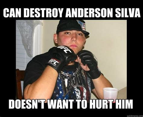 Anderson Silva Meme - can destroy anderson silva doesn t want to hurt him