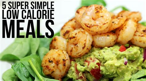 5 super simple low calorie meals youtube