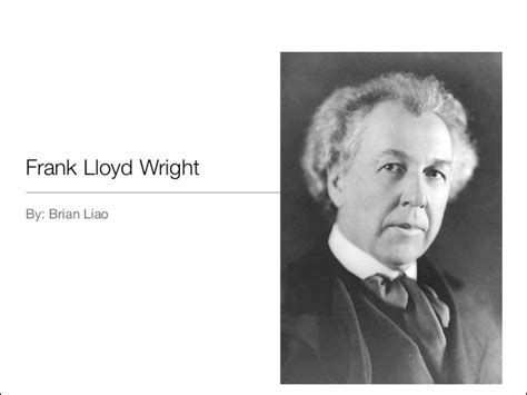 frank lloyd wright biography ppt frank lloyd wright by brian