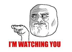 Watching You Meme - the rage faces i m watching you