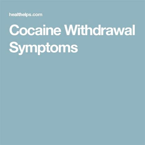 Withdrawal Detox by 1000 Ideas About Cocaine Withdrawal Symptoms On
