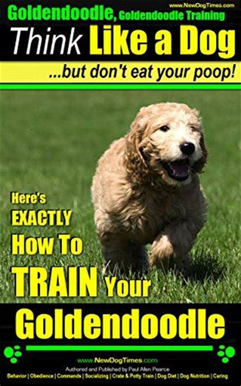 goldendoodle puppy books goldendoodle goldendoodle think like a