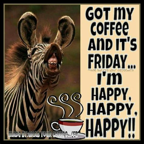 Got My Coffee And Its Friday Im Happy Pictures, Photos