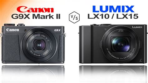 Canon G9x canon g9x ii vs panasonic lumix lx10