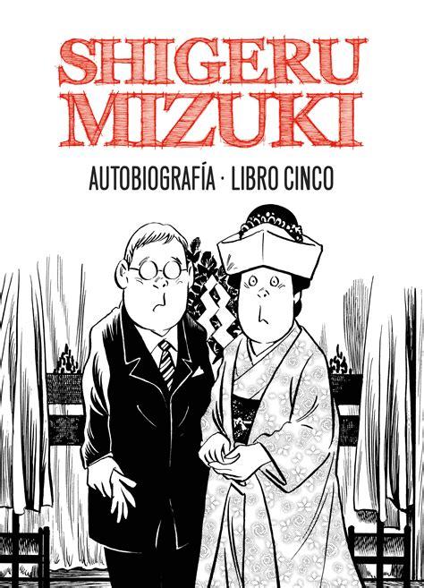 libro cinco shigeru mizuki autobiograf 237 a libro cinco astiberri ediciones