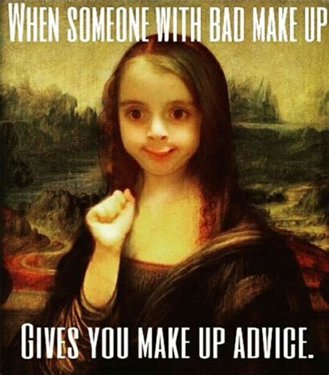 Make Up Meme - 1000 ideas about makeup humor on pinterest funny makeup