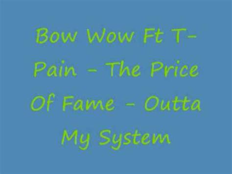 New Single From Bow Wow Outta My System by Bow Wow Ft T The Price Of Fame Outta My System