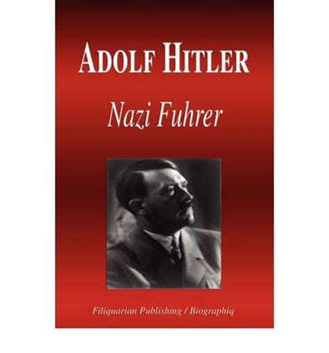 hitler biography book flipkart adolf hitler nazi fuhrer biography biographiq