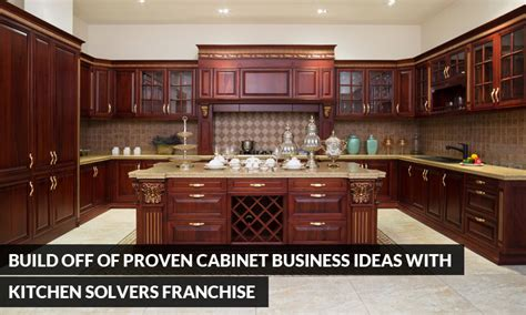 Kitchen Cabinet Franchise Build Of Proven Cabinet Business Ideas With Kitchen Solvers Franchise