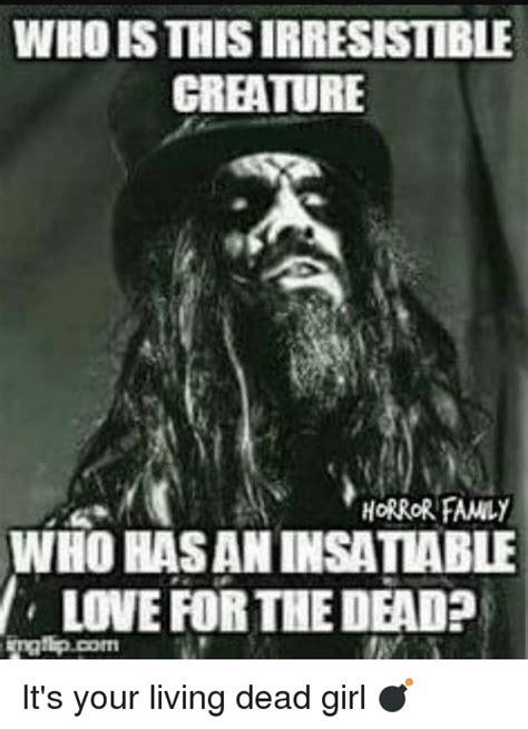 Rob Zombie Memes - 25 best memes about living dead girl living dead girl memes