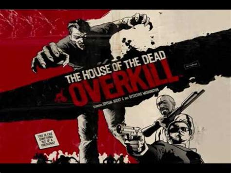 the house of the dead 4 music the house of the dead overkill music overkill theme