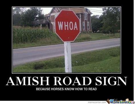 Sign Memes - amish stop sign by djoe8 meme center