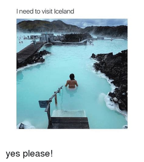Iceland Meme - i need to visit iceland yes please iceland meme on sizzle
