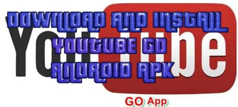 download youtube go apkpure download and install youtube go android apk more features