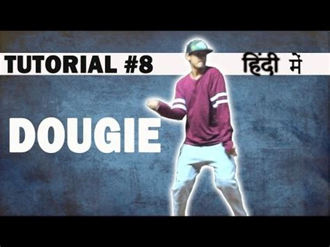 dance tutorial in hindi how to dougie hip hop dance tutorial in hindi ronak