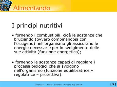 principi nutritivi degli alimenti principi alimentari e funzione degli alimenti ppt