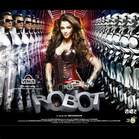 hindi film robot video songs robot robot songs hindi album robot 2010 saavn com