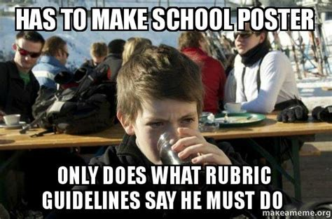Make A Meme Poster - has to make school poster only does what rubric guidelines