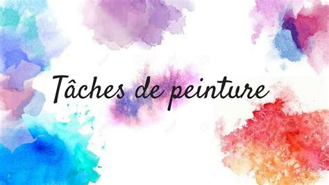 Tache De Peinture by Tuto T 226 Ches De Peinture