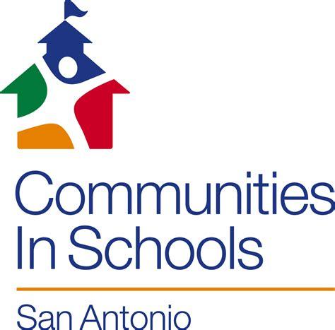 Communities In Schools Communities In Schools San Antonio Inc