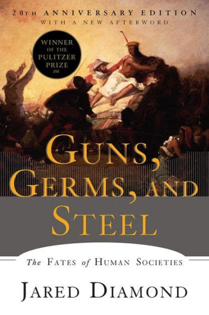 guns germs and steel 0393061310 guns germs and steel the fates of human societies by jared diamond paperback barnes noble 174