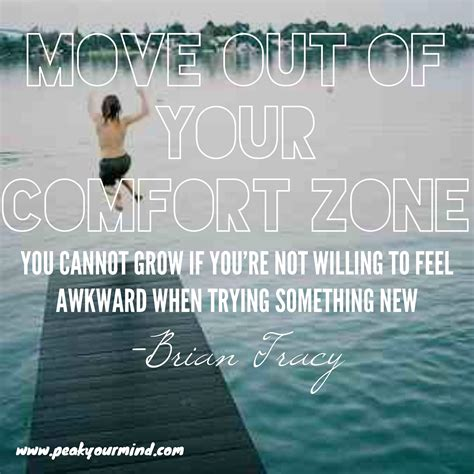 move out of your comfort zone the comfort zone is the great enemy to creativity by dan