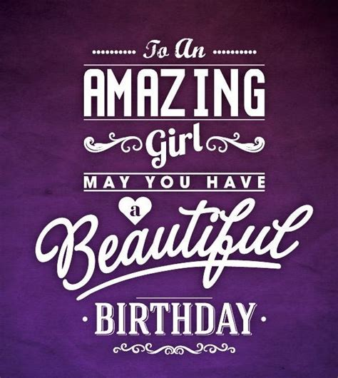Happy Birthday Beautiful Quotes Happy Birthday To An Amazing Girl Pictures Photos And