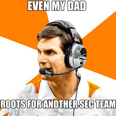 Tennessee Football Memes - advice dooley would like a word every day should be saturday