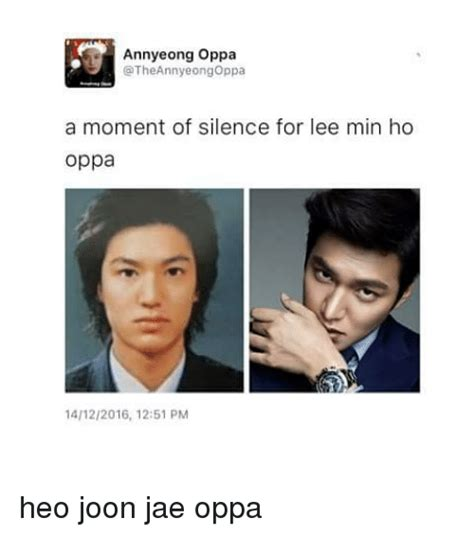 Lee Min Ho Memes - annyeong oppa theannyeongoppa a moment of silence for lee