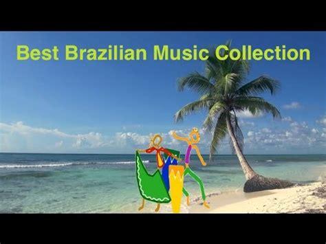free brazilian music brazilian music best brazil music best collection of