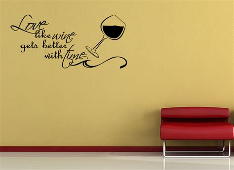 like wine gets better vinyl wall quote mural decal