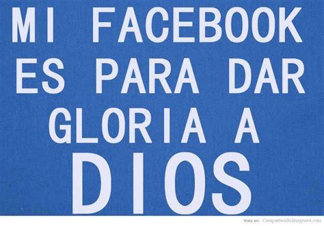 imagenes impactantes cristianas para facebook mi facebook es para dar gloria a dios imagenes