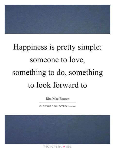 Something To Someone happiness is pretty simple someone to something to