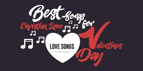 best valentines day songs best christian songs for s day