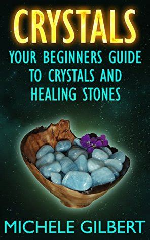 crystals the modern guide to healing books crystals your beginners guide to crystals and healing