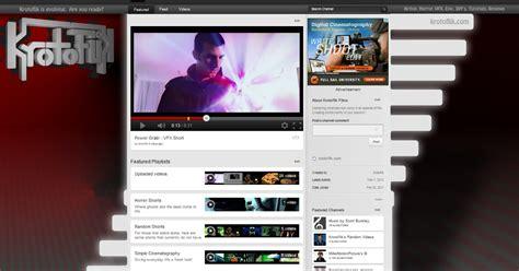 youtube layout gone welcome to krotoflik com new youtube layout design