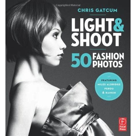 Light Shoot 50 Fashion Photos By Chris Gatcum Ebook E Book light shoot 50 fashion photos jalfaro