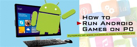 play pc on android how to use android apps on pc hacks and glitches portal